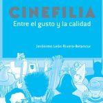 (Libro) Cinefilia, entre el gusto y la calidad