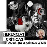 ENCUENTRO DE CRÍTICOS DE CINE. HERENCIAS CRÍTICAS.